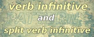 Verb infinitive and split verb infinitive patterns