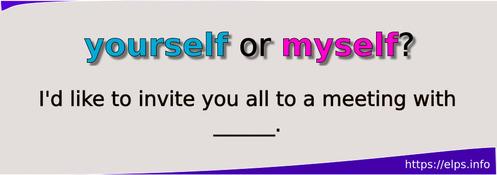 yourself or myself?
